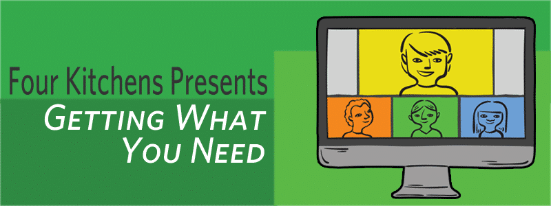 Four Kitchens Presents: Getting What You Need