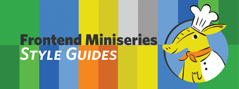 Frontend miniseries: style guides