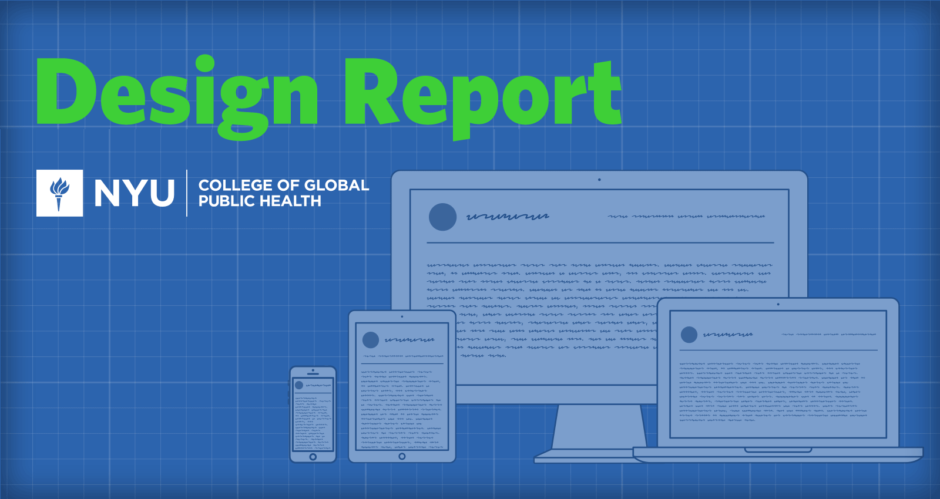 NYU College of Global Public Health - Design Report