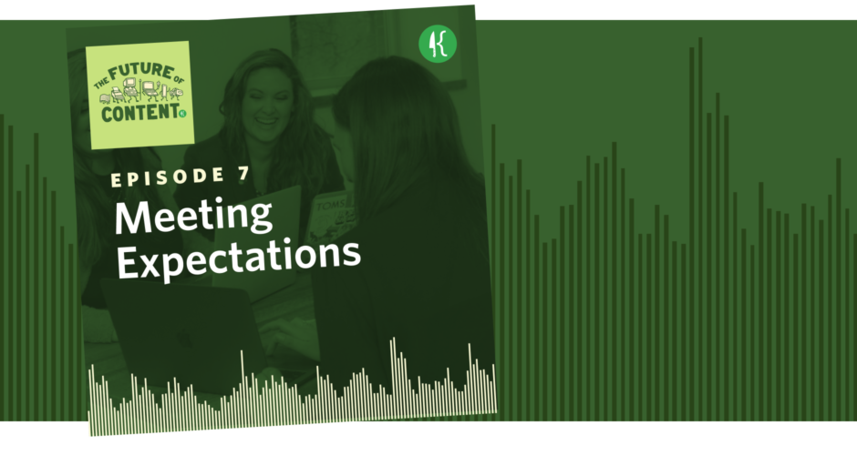 The Future of Content Episode 7: Meeting Expectations