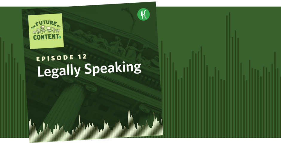 The Future of Content Episode 12: Legally Speaking